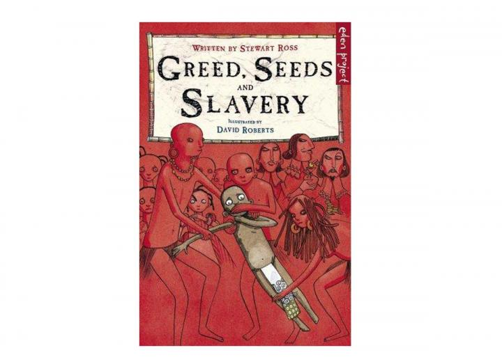 Greed seeds and slavery